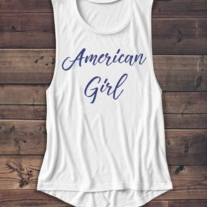Tops - 4TH THE JULY, AMERICAN GIRL, CAN BE TANK, MUSCLE